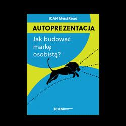 ICAN MustRead: Autoprezentacja. Jak budować markę osobistą?