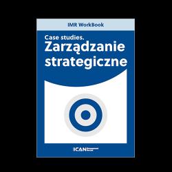 IMR Workbook Case Studies: Zarządzanie strategiczne